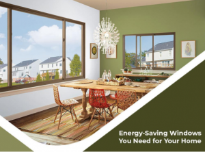 Energy-Saving Windows You Need for Your Home