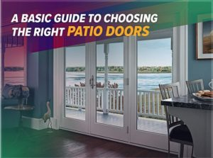 A Basic Guide to Choosing the Right Patio Doors