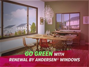 Go Green With Renewal by Andersen® Windows